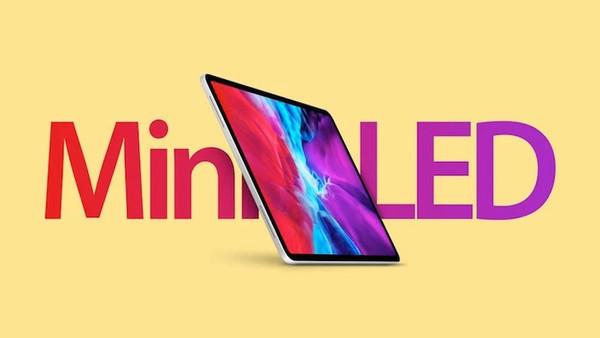iPad Pro с дисплеем Mini-LED будет представлен в первой четверти 2021 года